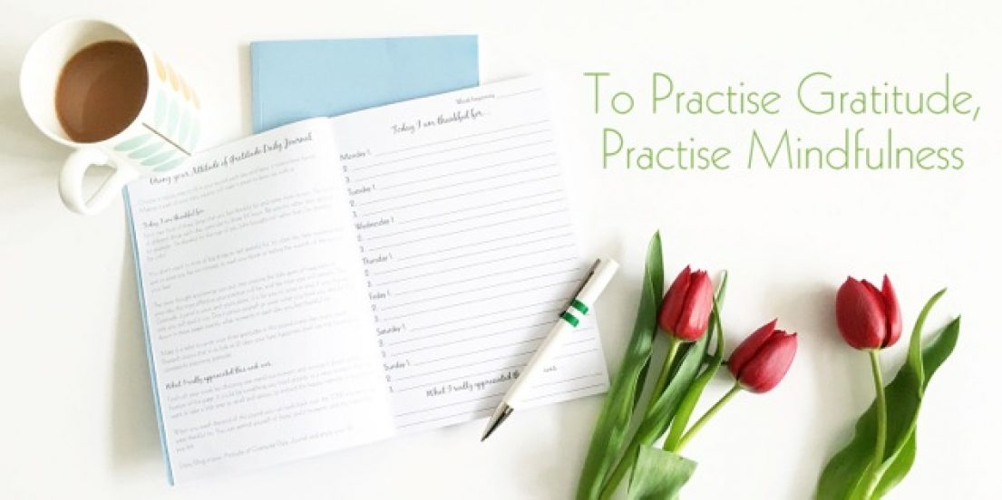 Guest post: To practise gratitude, practise mindfulness